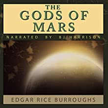 The Gods of Mars (       UNABRIDGED) by Edgar Rice Burroughs Narrated by B.J. Harrison