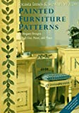 Painted Furniture Patterns: 234 Elegant Designs to Pull Out, Paint, and Trace
