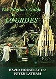 The Pilgrims Guide to Lourdes (Pilgrims Guides)