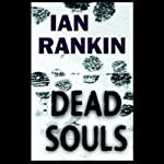 Dead Souls (       UNABRIDGED) by Ian Rankin Narrated by Geoffrey Howard