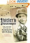 Hitler's Paratrooper: The Life and Ba...