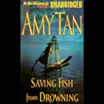 Saving Fish from Drowning | Amy Tan