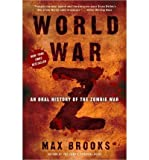 WORLD WAR Z. (World War Z) MAX BROOKS : An Oral History of the Zombie War by Max Brooks (Oct 16, 2007) (World War Z Hardcover First Edition)