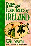 Fairy and Folk Tales of Ireland (0883659263) by William Butler Yeats