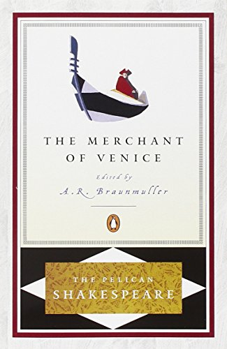 The Merchant of Venice (Revised Edition) (The Pelican Shakespeare)