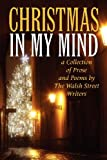 img - for Christmas in My Mind: a Collection of Prose and Poems by The Walsh Street Writers book / textbook / text book