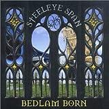 Bedlam Born by Steeleye Span (2000-11-03)