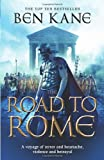Ben Kane The Road to Rome: (The Forgotten Legion Chronicles No. 3)