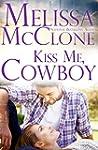 Kiss Me, Cowboy (Montana Born Rodeo B...