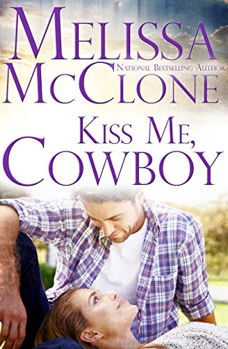 Kiss Me, Cowboy (Montana Born Rodeo Book 3)