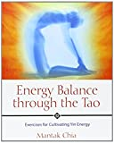 Energy Balance through the Tao: Exercises for Cultivating Yin Energy (159477059X) by Chia, Mantak
