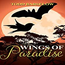 Wings of Paradise: A Tails of the Apocalypse Short Story Audiobook by Todd Barselow Narrated by Alex Silver