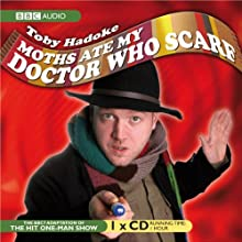 Moths Ate My 'Doctor Who' Scarf  by Toby Hadoke Narrated by Toby Hadoke, Louise Jameson, Colin Baker