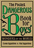 Conn Iggulden The Pocket Dangerous Book for Boys: Wonders of the World