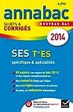 Annales Annabac 2014 SES Tle ES: Sujets et corrigés du bac - Terminale ES