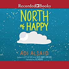 North of Happy Audiobook by Adi Alsaid Narrated by Luis Moreno