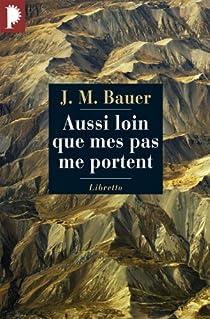 Aussi loin que mes pas me portent par Bauer
