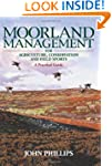 Moorland Management: For Agriculture,...