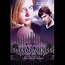 Shadow Kiss: Vampire Academy, Book 3 Audiobook by Richelle Mead Narrated by Khristine Hvam