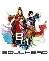BEST OF SOULHEAD (初回限定盤)(DVD付)