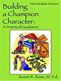 Building a Champion Character - A Practical Guidance Program: Intermediate Version