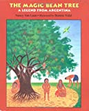 The Magic Bean Tree: A Legend from Argentina (0395827469) by Van Laan, Nancy
