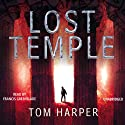 Lost Temple Audiobook by Tom Harper Narrated by Francis Greenslade