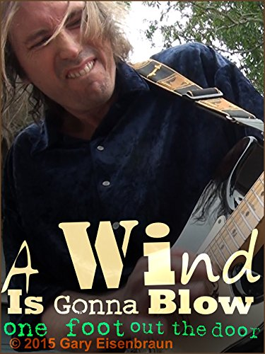 Gary Eisenbraun - A Wind Is Gonna Blow
