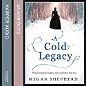 A Cold Legacy Audiobook by Megan Shepherd Narrated by Julie Teal
