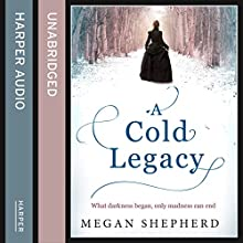 A Cold Legacy (       UNABRIDGED) by Megan Shepherd Narrated by Julie Teal