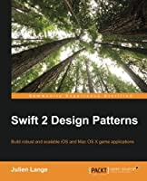 Swift 2 Design Patterns Front Cover