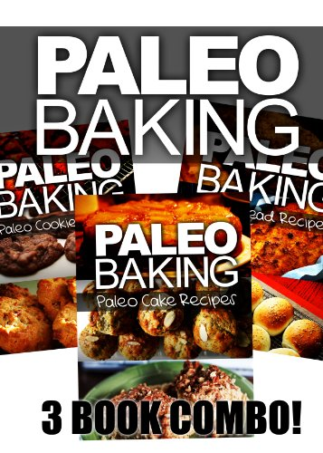 Paleo Baking - Paleo Bread, Cookie and Cake Recipes | Amazing Truly Paleo-Friendly Recipes by Ben Plus Publishing
