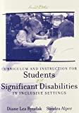 img - for Curriculum and Instruction for Students with Significant Disabilities in Inclusive Settings (2nd Edition) 2nd edition by Ryndak, Diane Lea, Alper, Sandra K. (2002) Paperback book / textbook / text book