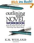 Outlining Your Novel Workbook: Step-b...