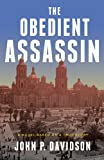 img - for The Obedient Assassin: A Novel book / textbook / text book