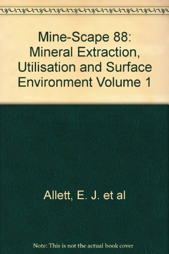 mine-scape-88-mineral-extraction-utilisation-and-surface-environment-volume-1