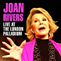 Joan Rivers Live at the Palladium  by Joan Rivers