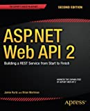 img - for ASP.NET Web API 2: Building a REST Service from Start to Finish book / textbook / text book