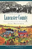 Remembering Lancaster County:: Stories from Pennsylvania Dutch Country (American Chronicles)