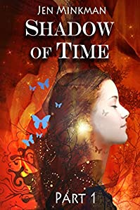 (FREE on 11/17) Shadow Of Time - Book 1: by Jen Minkman - http://eBooksHabit.com