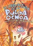 El Libro Peludo de La Pulga Ochoa, La Pulga Re-Macanuda (Spanish Edition)