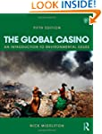 The Global Casino, Fifth Edition: An...