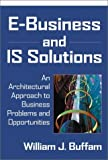 E-business and IS solutions:an architectural approach to business problems and opportunities