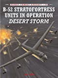 B-52 Stratofortress Units In Operation Desert Storm (Combat Aircraft 50) (1841767514) by Lake, Jon