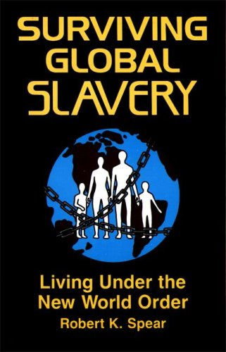 Surviving Global Slavery: Living Under the New World Order