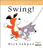 Swing!: Little Kippers (015202672X) by Inkpen, Mick