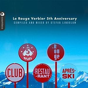 Le Rouge Verbier 5th Anniversary Aprés Ski Hits