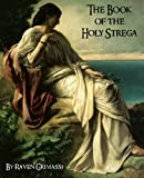 The Book of the Holy Strega (146799314X) by Grimassi, Raven