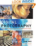 Digital Photography: A Step-by-step G...