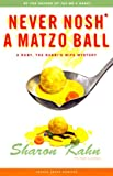 Never Nosh A Matzo Ball: A Ruby the Rabbi's Wife Mystery